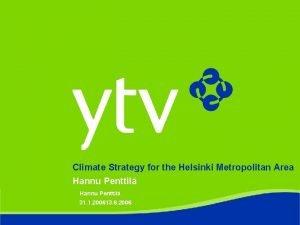 Climate Strategy for the Helsinki Metropolitan Area Hannu