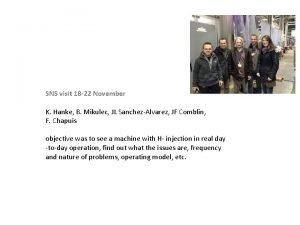 SNS visit 18 22 November K Hanke B