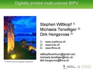 Digitally printed multicolored BIPV Stephen Wittkopf 1 Michaela