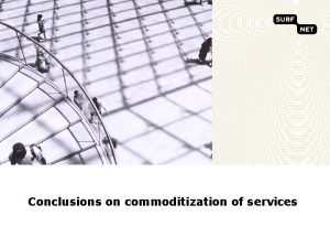 Conclusions on commoditization of services Statement 1 NRENs