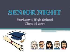 SENIOR NIGHT Yorktown High School Class of 2017