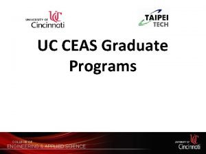 UC CEAS Graduate Programs COLLEGE OF ENGINEERING APPLIED
