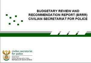BUDGETARY REVIEW AND RECOMMENDATION REPORT BRRR CIVILIAN SECRETARIAT