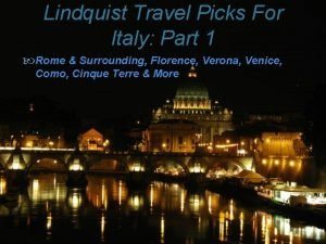 Lindquist Travel Picks For Italy Part 1 Rome