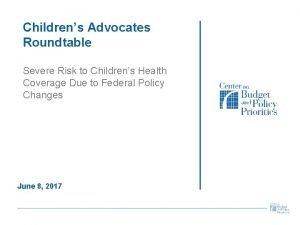 Childrens Advocates Roundtable Severe Risk to Childrens Health