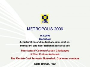 METROPOLIS 2009 16 9 2009 Workshop Acculturation and