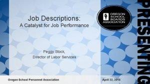 Job Descriptions A Catalyst for Job Performance Peggy