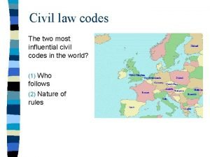 Civil law codes The two most influential civil