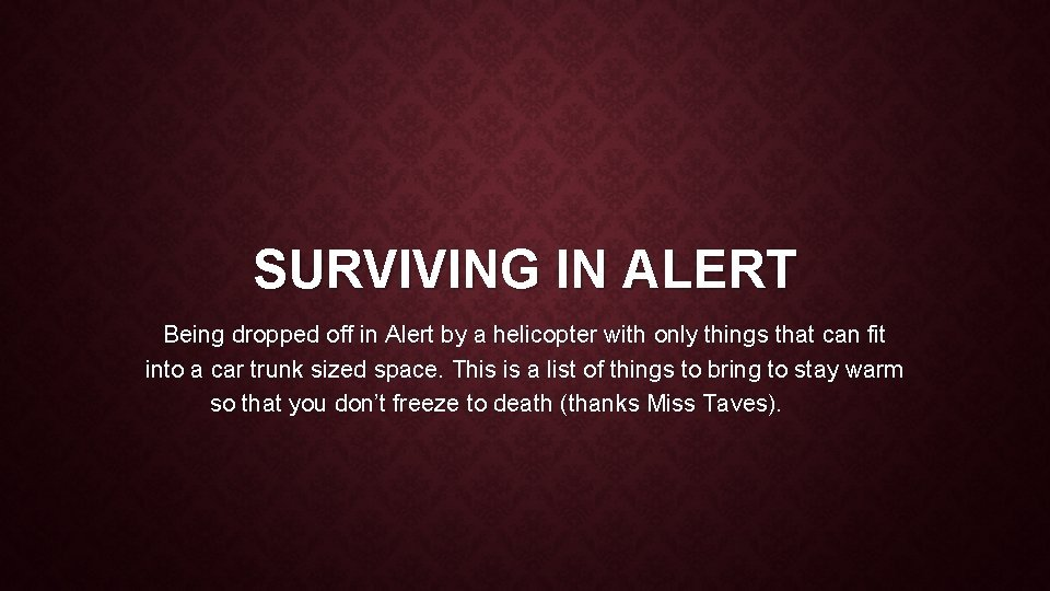 SURVIVING IN ALERT Being dropped off in Alert