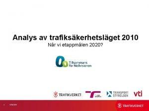 Analys av trafikskerhetslget 2010 Nr vi etappmlen 2020