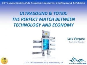 19 th European Biosolids Organic Resources Conference Exhibition