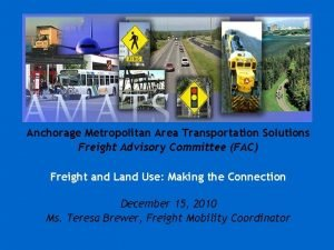 Anchorage Metropolitan Area Transportation Solutions Freight Advisory Committee