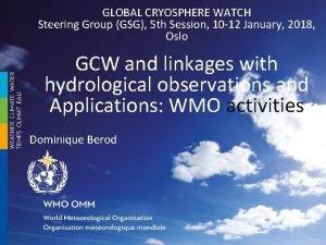 GLOBAL CRYOSPHERE WATCH Steering Group GSG 5 th