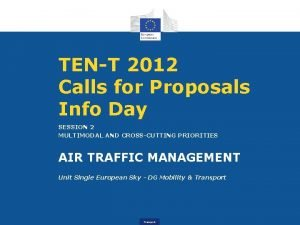 TENT 2012 Calls for Proposals Info Day SESSION