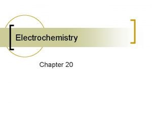 Electrochemistry Chapter 20 Oxidation State and Oxidation Reduction