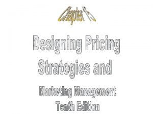 Objectives Setting the Price Adapting the Price Initiating