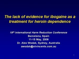 The lack of evidence for ibogaine as a