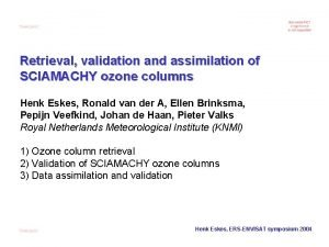 Retrieval validation and assimilation of SCIAMACHY ozone columns