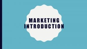 MARKETING INTRODUCTION WHAT IS MARKETING Marketing is defined
