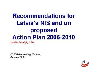 Recommendations for Latvias NIS and un proposed Action