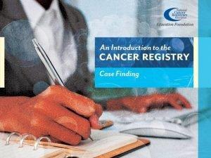 Objectives Define Casefinding Describe Casefinding methods Explain the