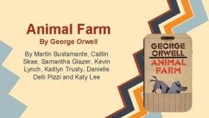 Animal Farm By George Orwell By Martin Bustamante