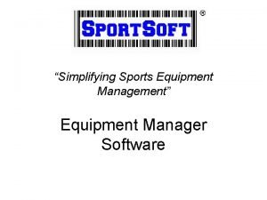 Simplifying Sports Equipment Management Equipment Manager Software WHO