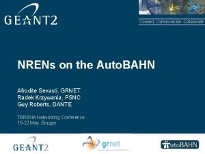 Connect Communicate Collaborate NRENs on the Auto BAHN