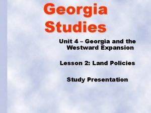 Georgia Studies Unit 4 Georgia and the Westward