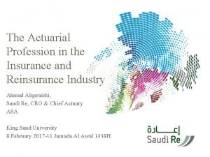 The Actuarial Profession in the Insurance and Reinsurance