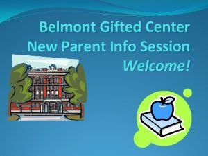 Belmont Gifted Center New Parent Info Session Welcome