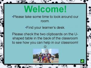Welcome Please take some time to look around