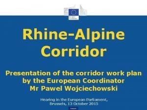 RhineAlpine Corridor Presentation of the corridor work plan