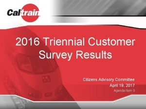 2016 Triennial Customer Survey Results Citizens Advisory Committee