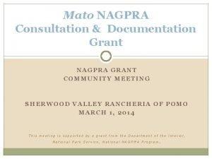Mato NAGPRA Consultation Documentation Grant NAGPRA GRANT COMMUNITY