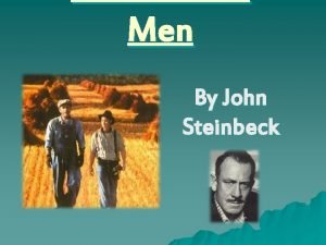 Men By John Steinbeck John Steinbeck u Born