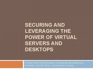 SECURING AND LEVERAGING THE POWER OF VIRTUAL SERVERS