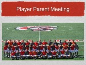 Player Parent Meeting PARKLAND SOCCER Introductions Patrick Birns