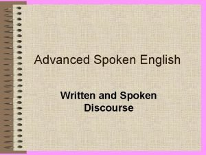 Advanced Spoken English Written and Spoken Discourse Types