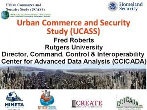 Urban Commerce and Security Study UCASS Fred Roberts