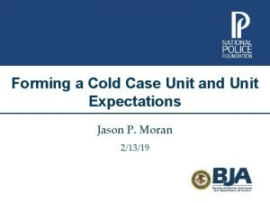 Forming a Cold Case Unit and Unit Expectations