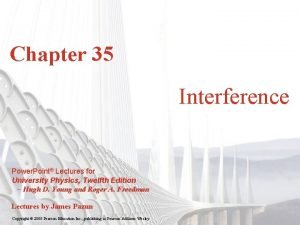 Chapter 35 Interference Power Point Lectures for University