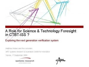A Role for Science Technology Foresight in CTBTISS