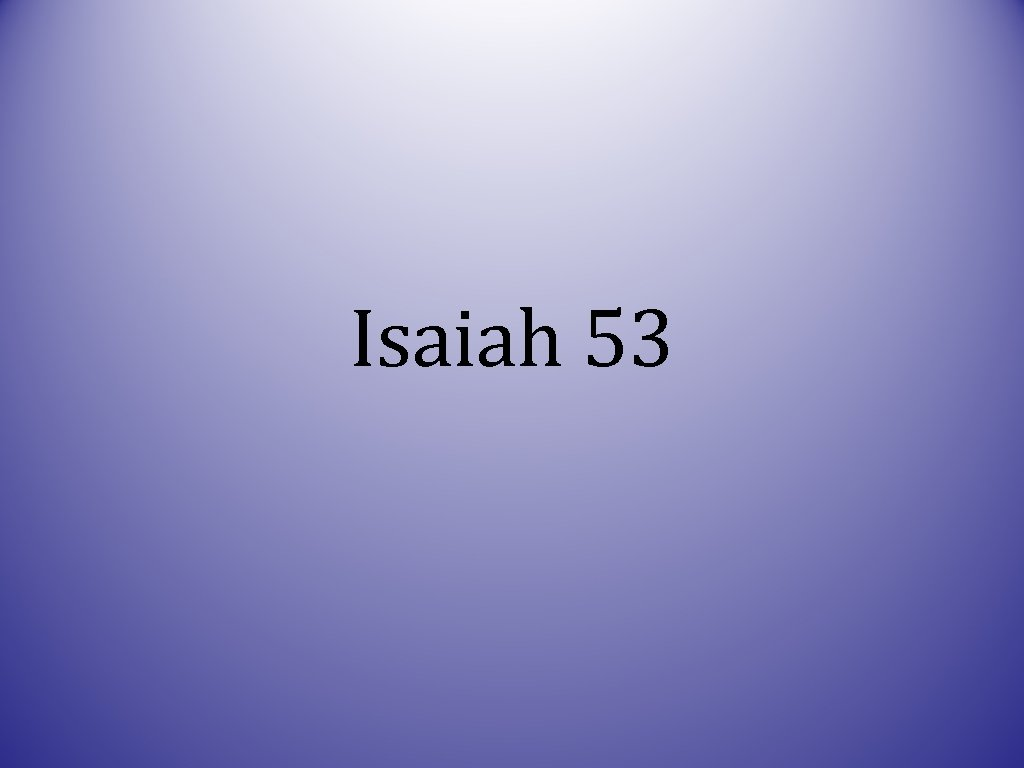 Isaiah 53 A Study of Isaiah 53 Certain