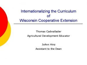 Internationalizing the Curriculum of Wisconsin Cooperative Extension Thomas