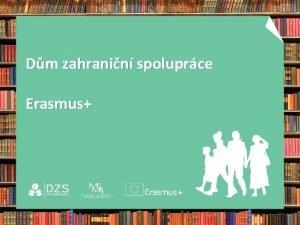 Dm zahranin spoluprce Erasmus Dm zahranin spoluprce www