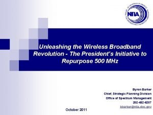 Unleashing the Wireless Broadband Revolution The Presidents Initiative