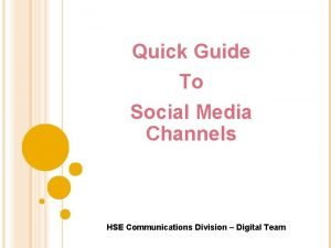 Quick Guide To Social Media Channels HSE Communications