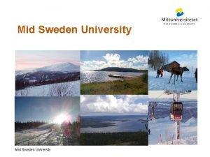 Mid Sweden University Mid Sweden University Sundsvall Campus