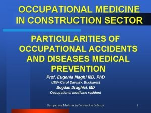 OCCUPATIONAL MEDICINE IN CONSTRUCTION SECTOR PARTICULARITIES OF OCCUPATIONAL